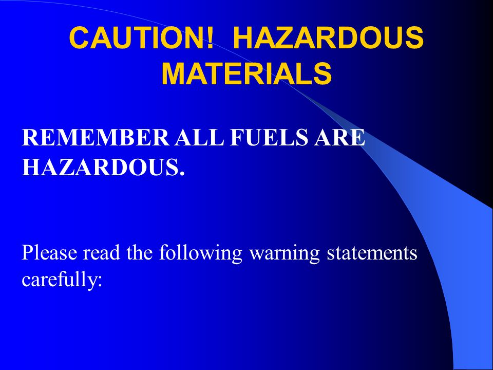 CAUTION! HAZARDOUS MATERIALS