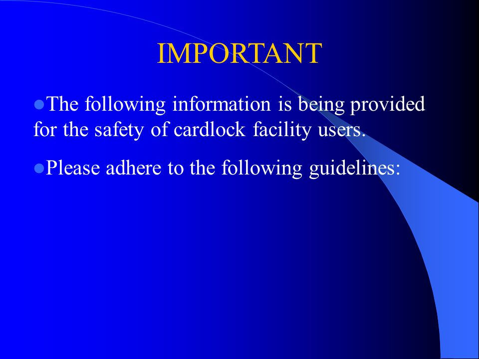 IMPORTANT The following information is being provided for the safety of cardlock facility users.
