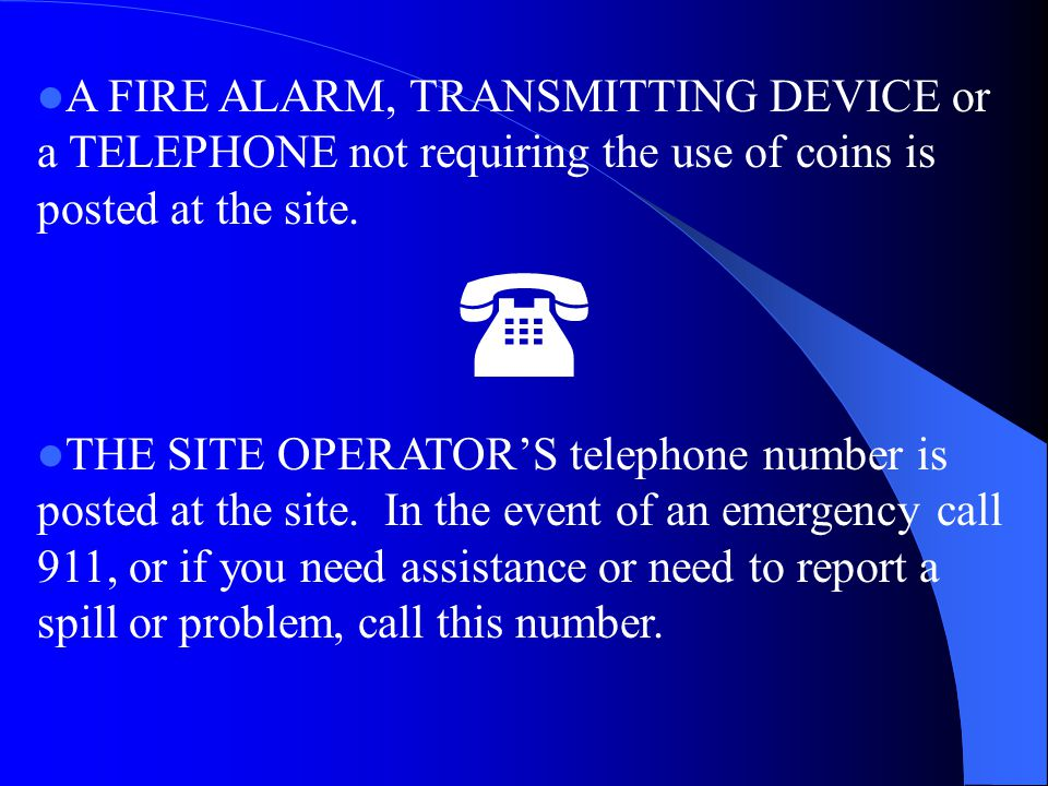 A FIRE ALARM, TRANSMITTING DEVICE or a TELEPHONE not requiring the use of coins is posted at the site.