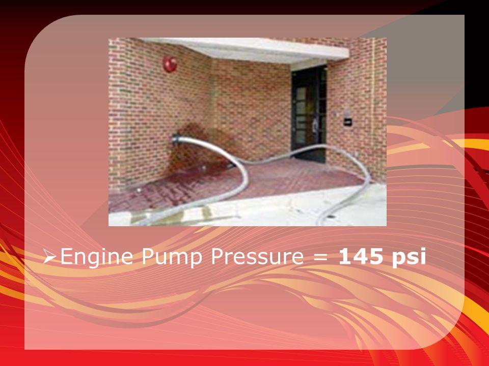 Engine Pump Pressure = 145 psi