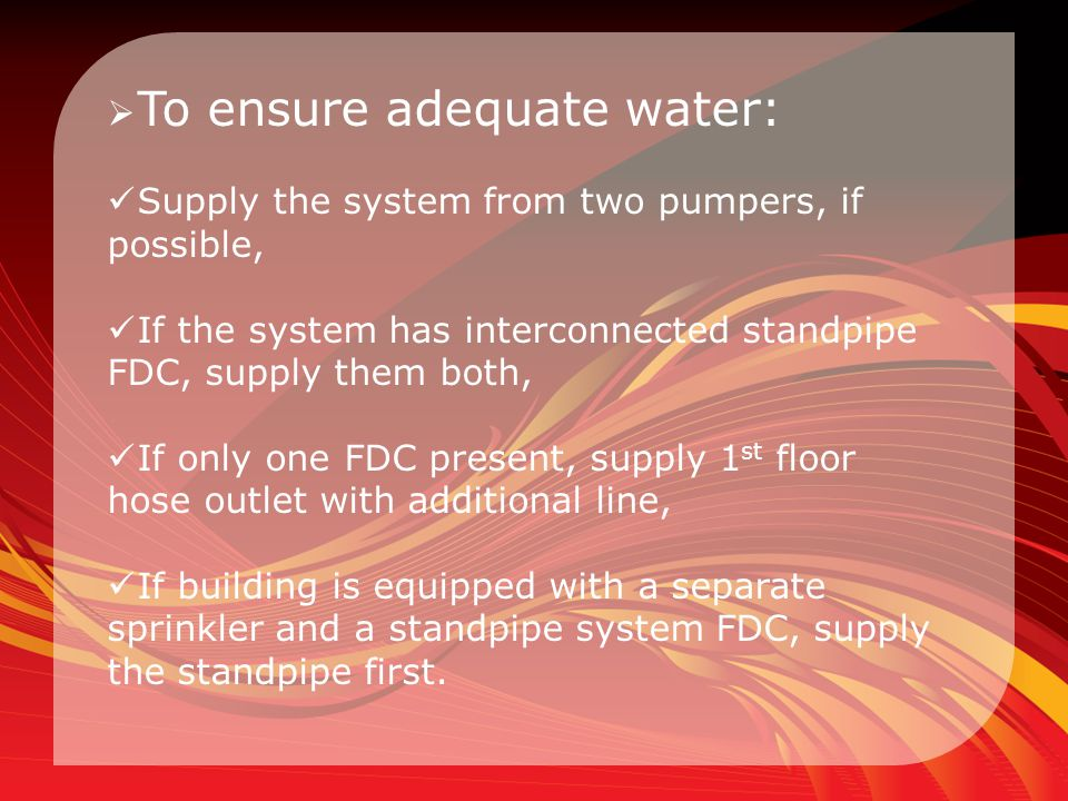To ensure adequate water: