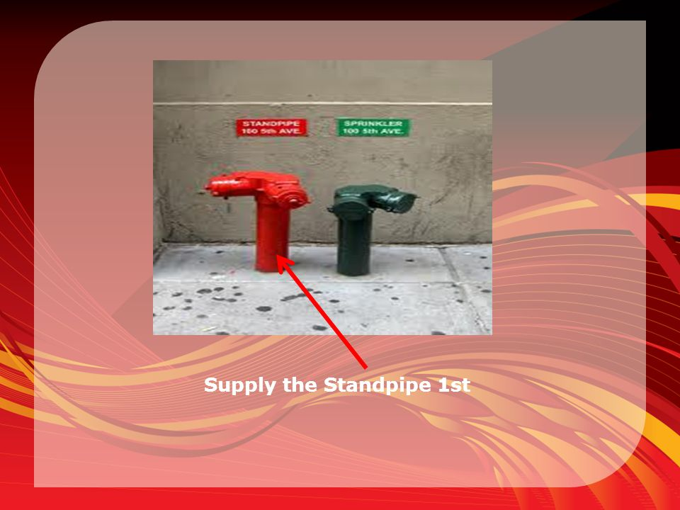 Supply the Standpipe 1st