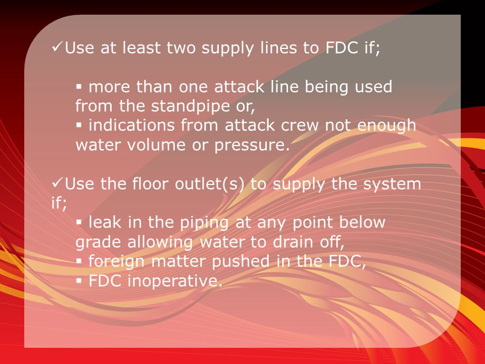 Use at least two supply lines to FDC if;