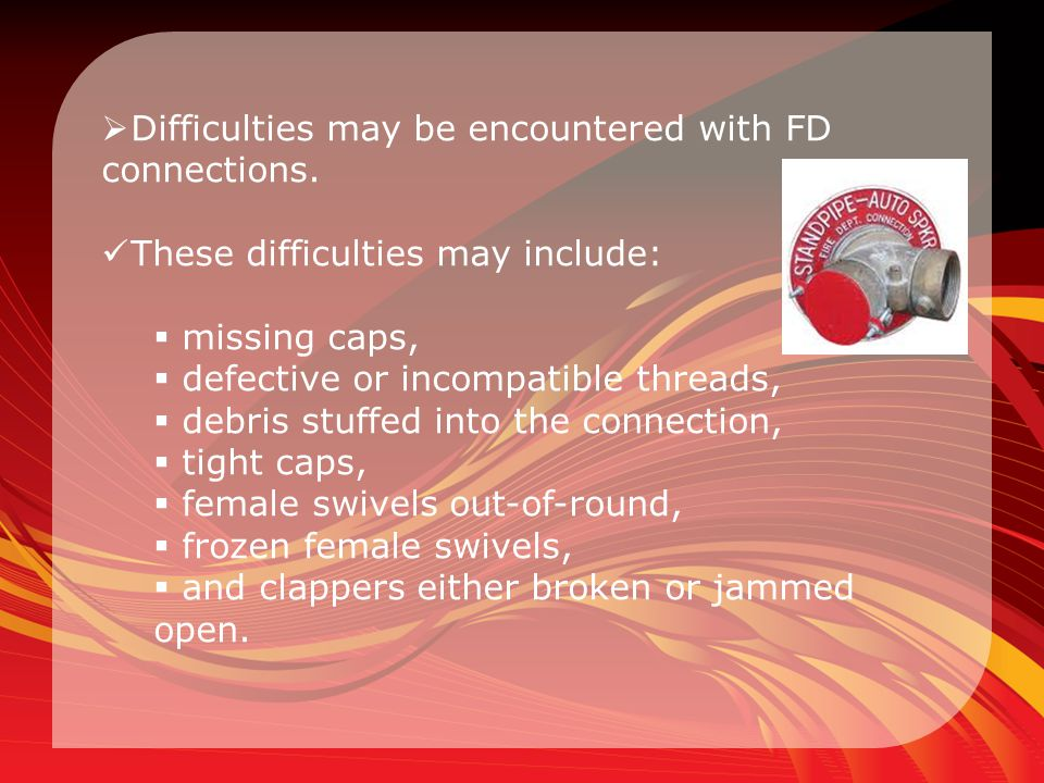 Difficulties may be encountered with FD connections.