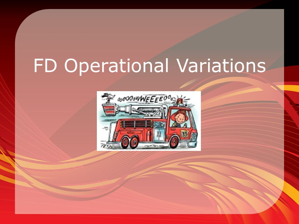 FD Operational Variations