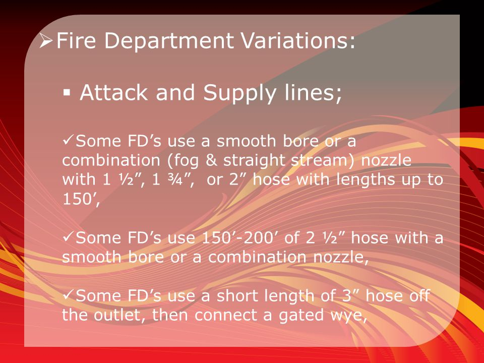 Fire Department Variations: Attack and Supply lines;