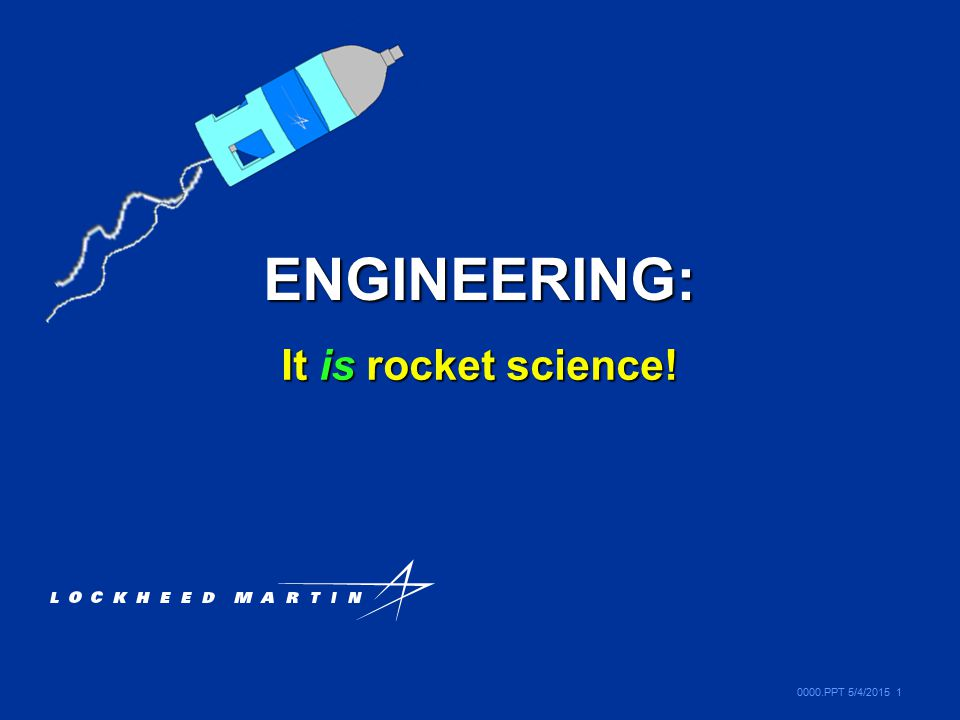 ENGINEERING: It is rocket science!