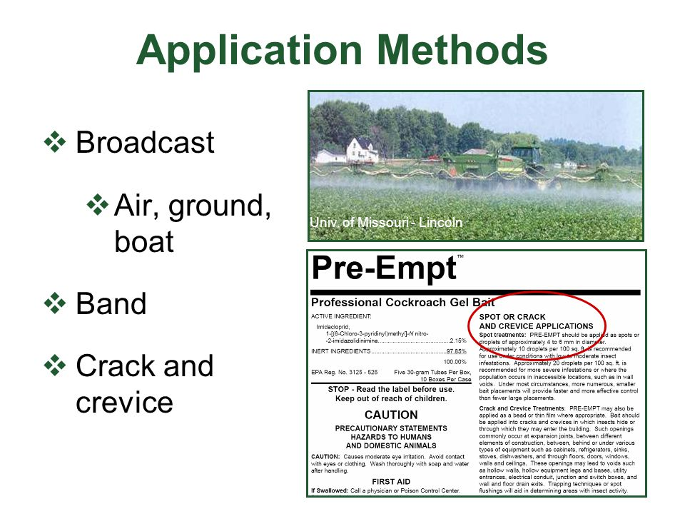 Application Methods Broadcast Air, ground, boat Band Crack and crevice