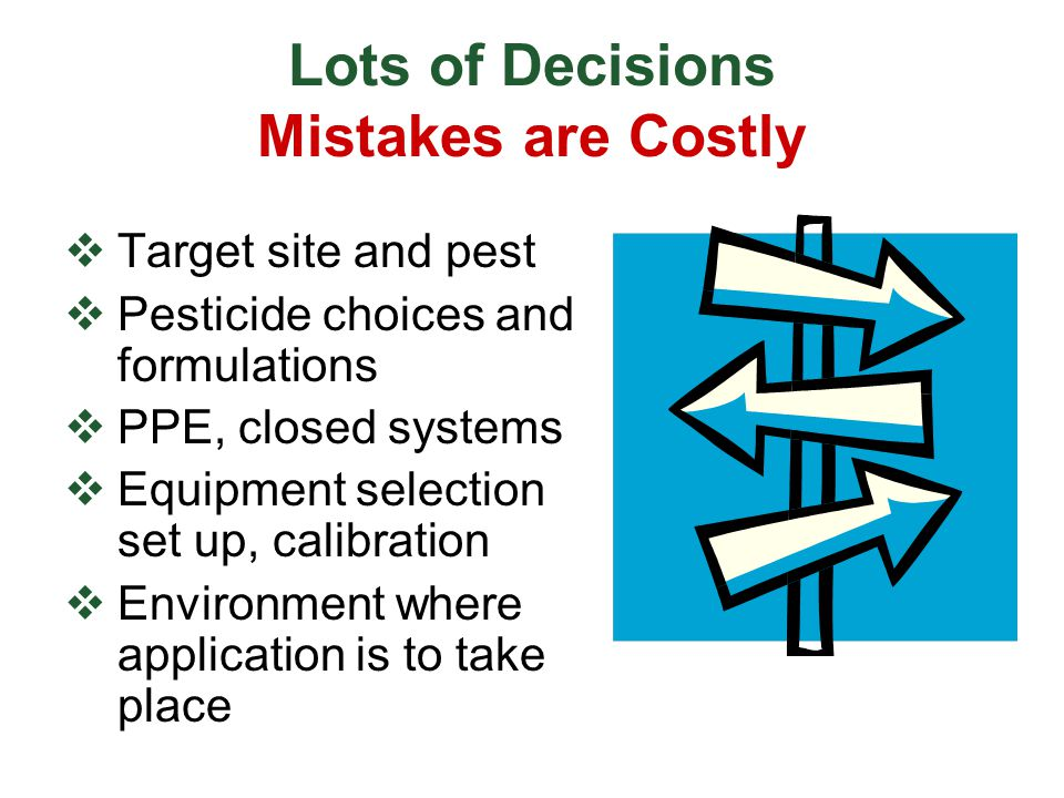 Lots of Decisions Mistakes are Costly