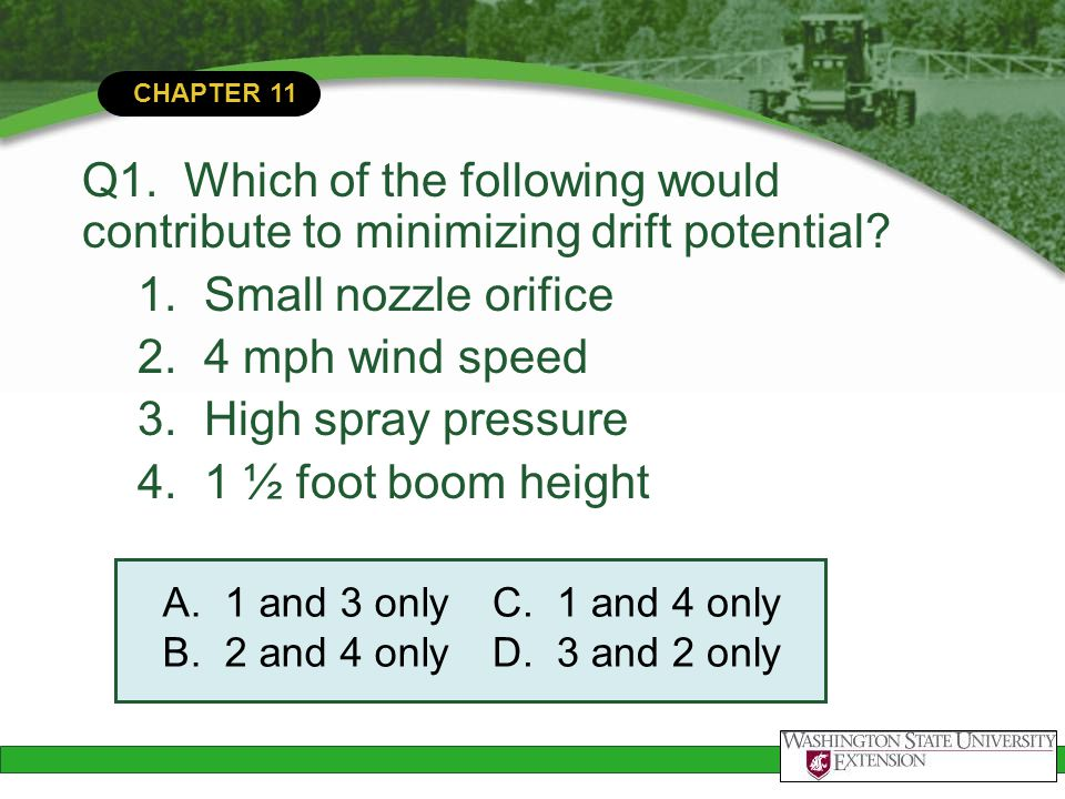 Q1. Which of the following would contribute to minimizing drift potential