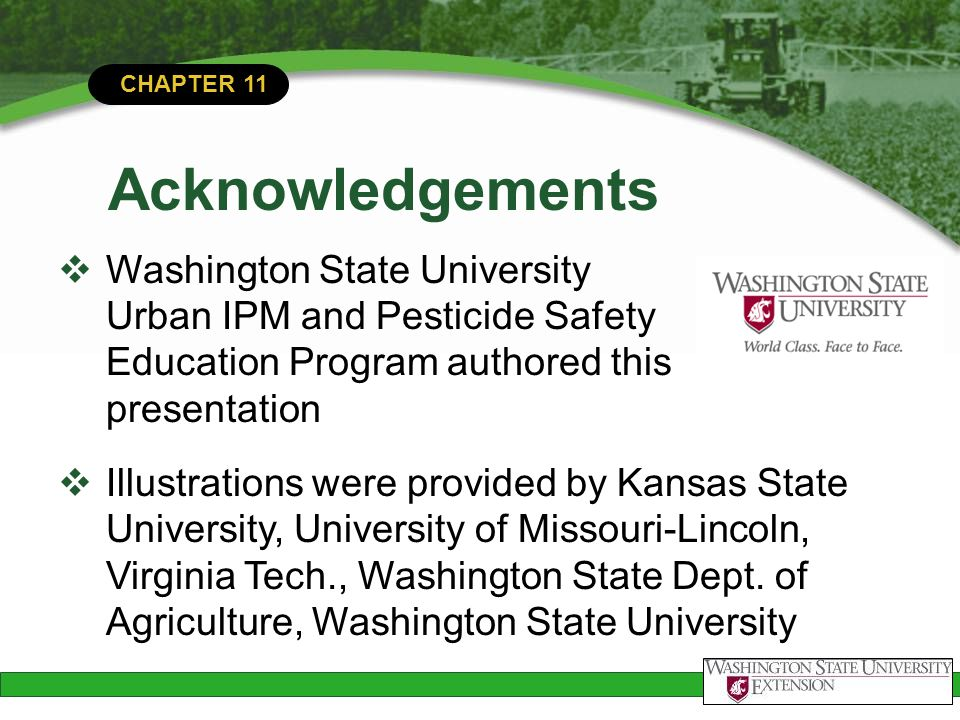 Acknowledgements Washington State University Urban IPM and Pesticide Safety Education Program authored this presentation.