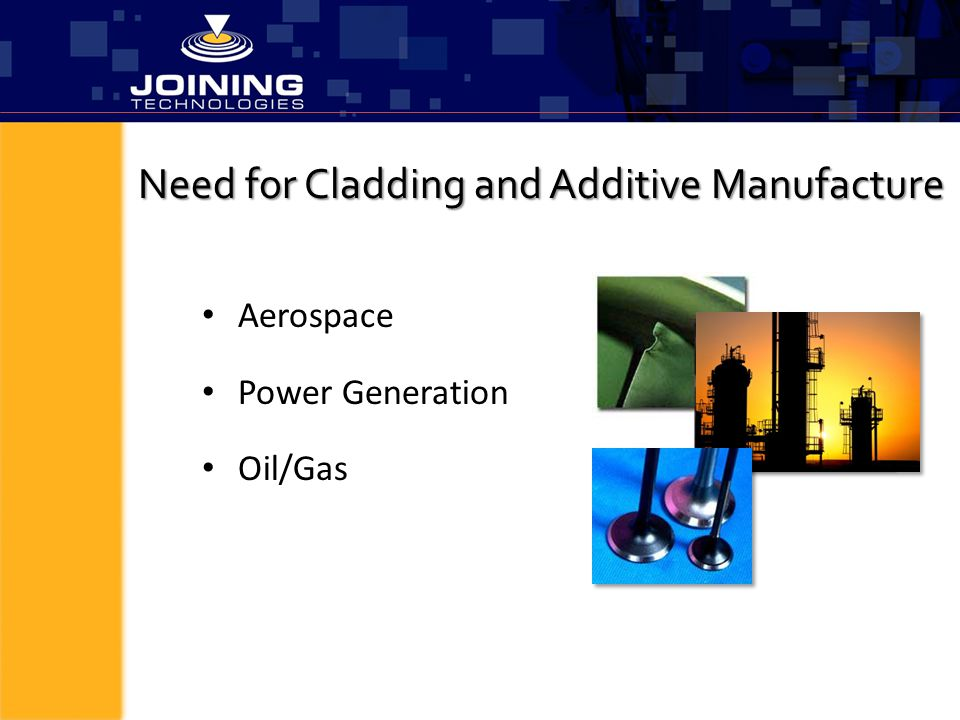 Need for Cladding and Additive Manufacture