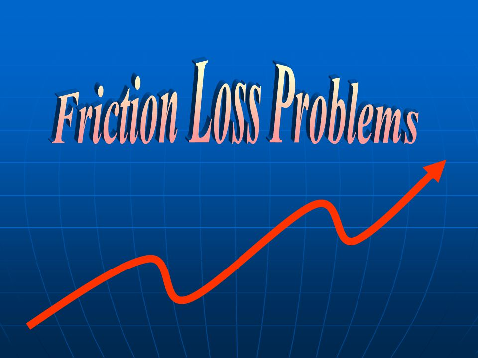 Friction Loss Problems