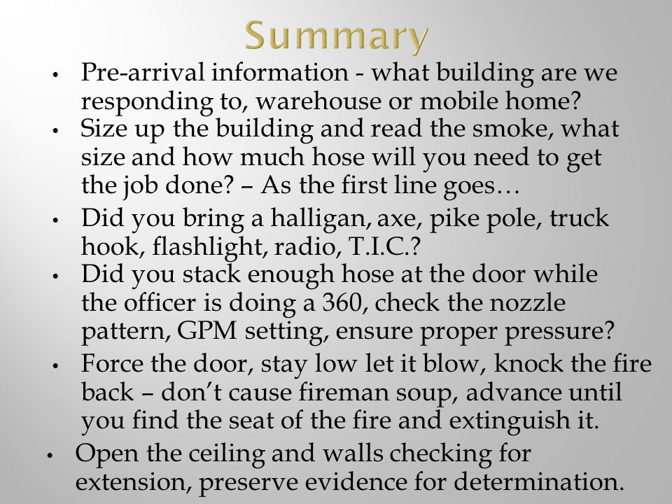 Summary Pre-arrival information - what building are we responding to, warehouse or mobile home