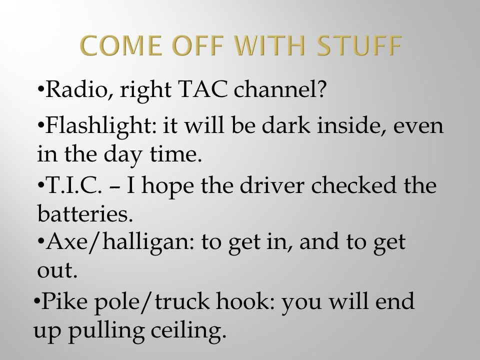 COME OFF WITH STUFF Radio, right TAC channel