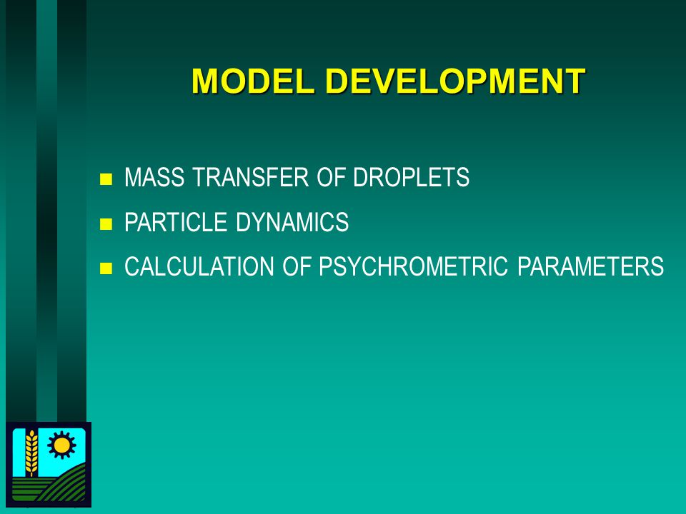MODEL DEVELOPMENT MASS TRANSFER OF DROPLETS PARTICLE DYNAMICS