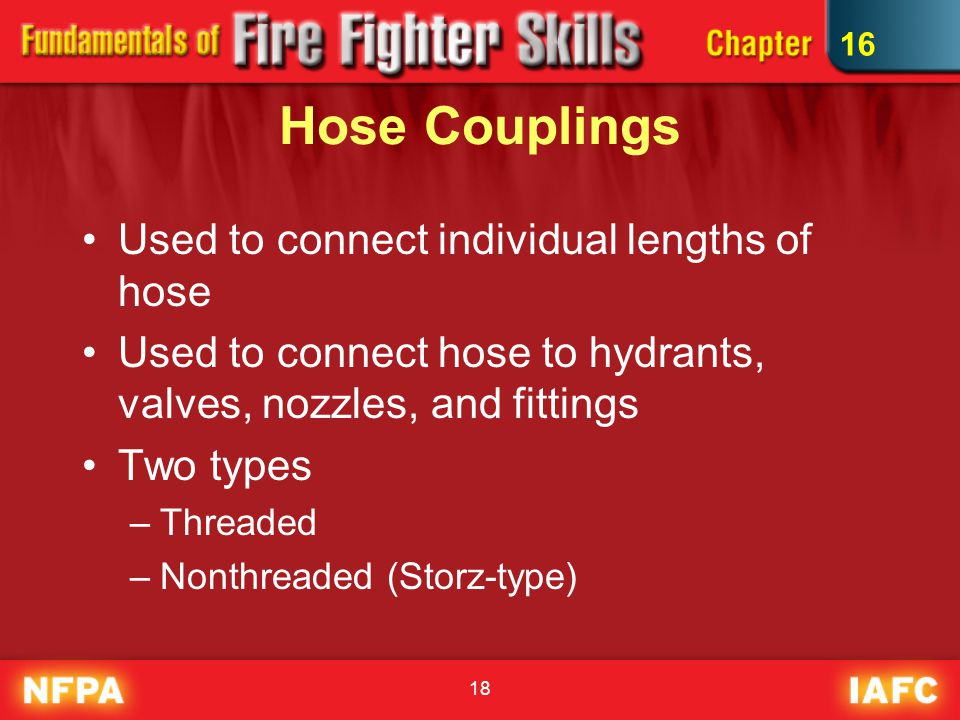 Hose Couplings Used to connect individual lengths of hose