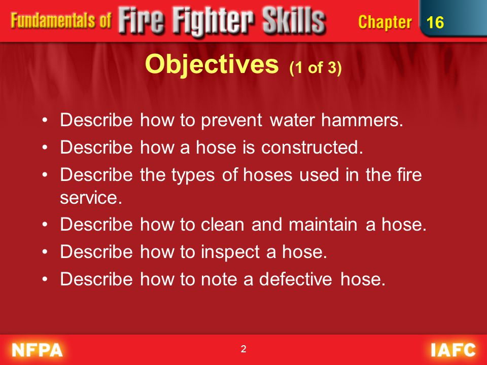 Objectives (1 of 3) Describe how to prevent water hammers.