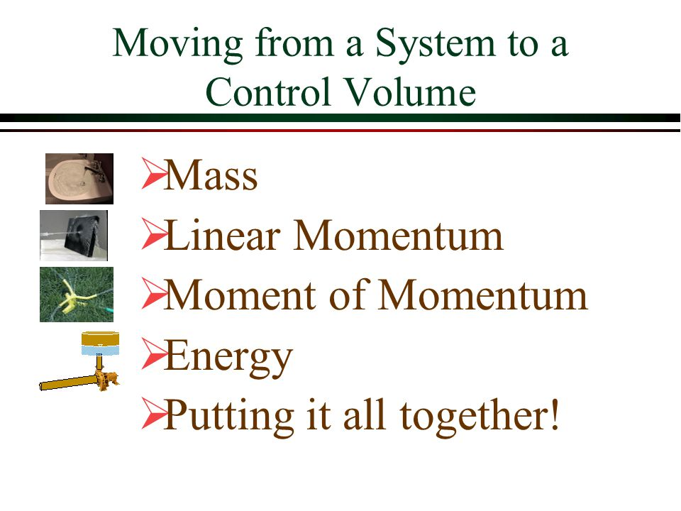 Moving from a System to a Control Volume