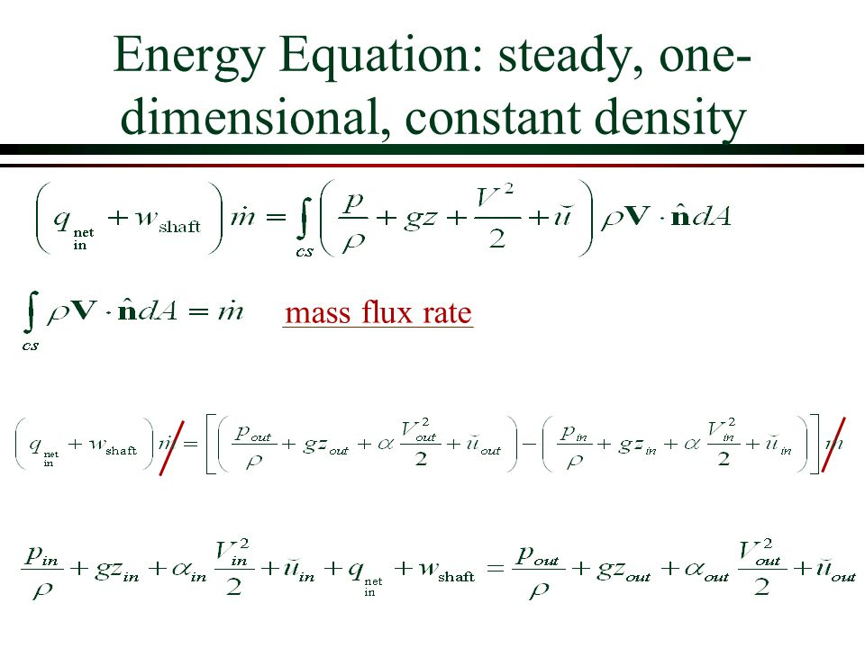 Energy Equation: steady, one-dimensional, constant density