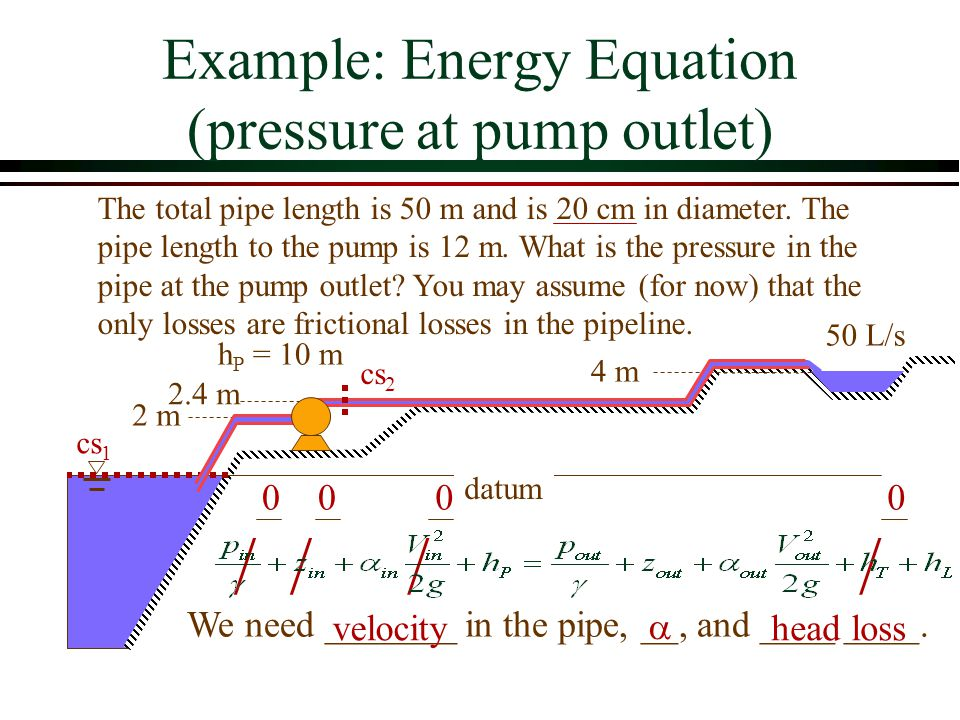 Example: Energy Equation (pressure at pump outlet)
