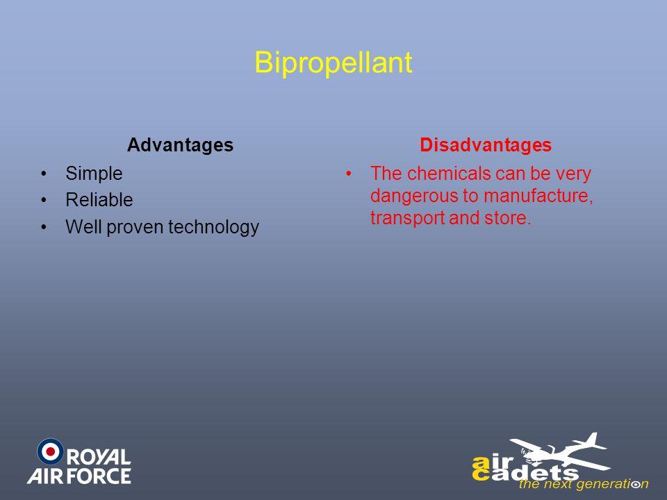 Bipropellant Advantages Disadvantages Simple Reliable