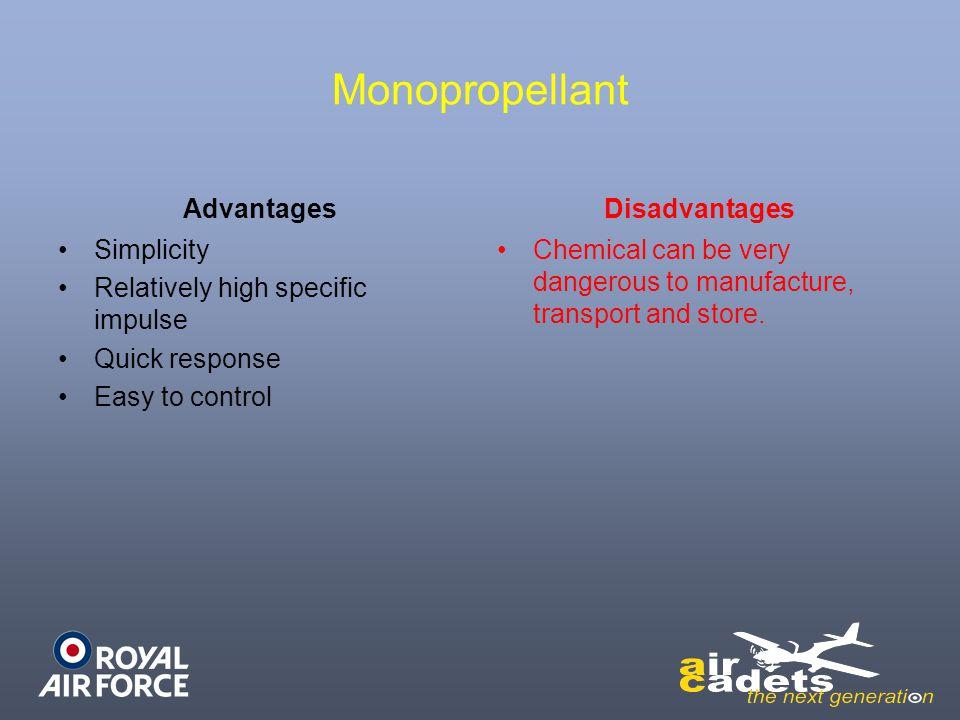 Monopropellant Advantages Disadvantages Simplicity