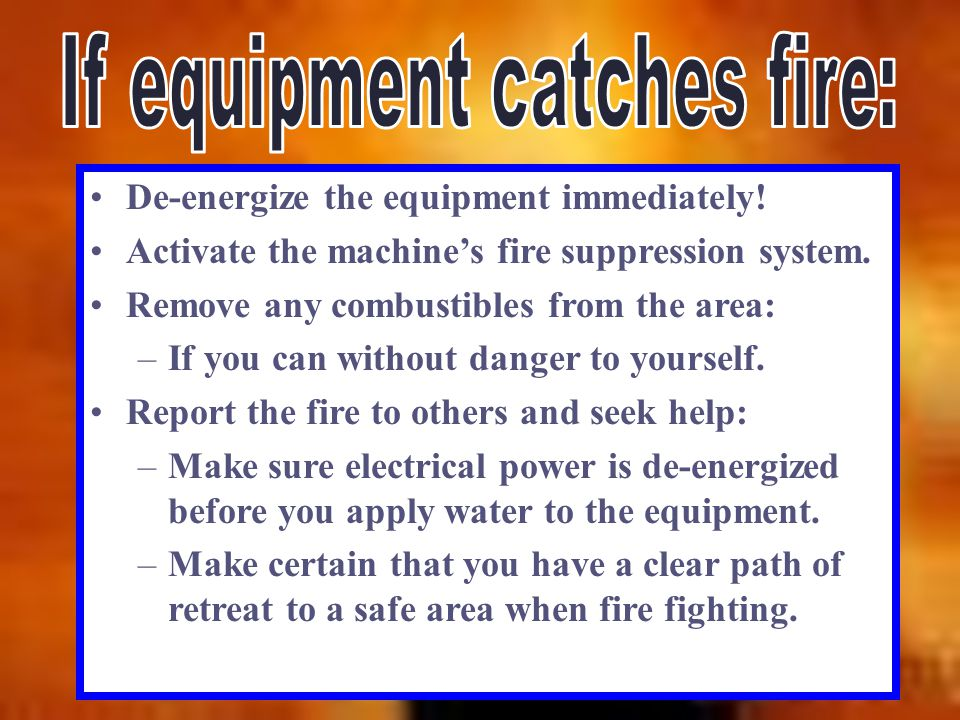 If equipment catches fire: