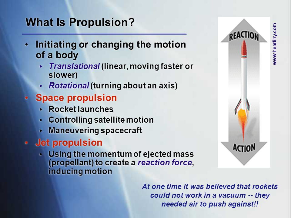 What Is Propulsion Initiating or changing the motion of a body