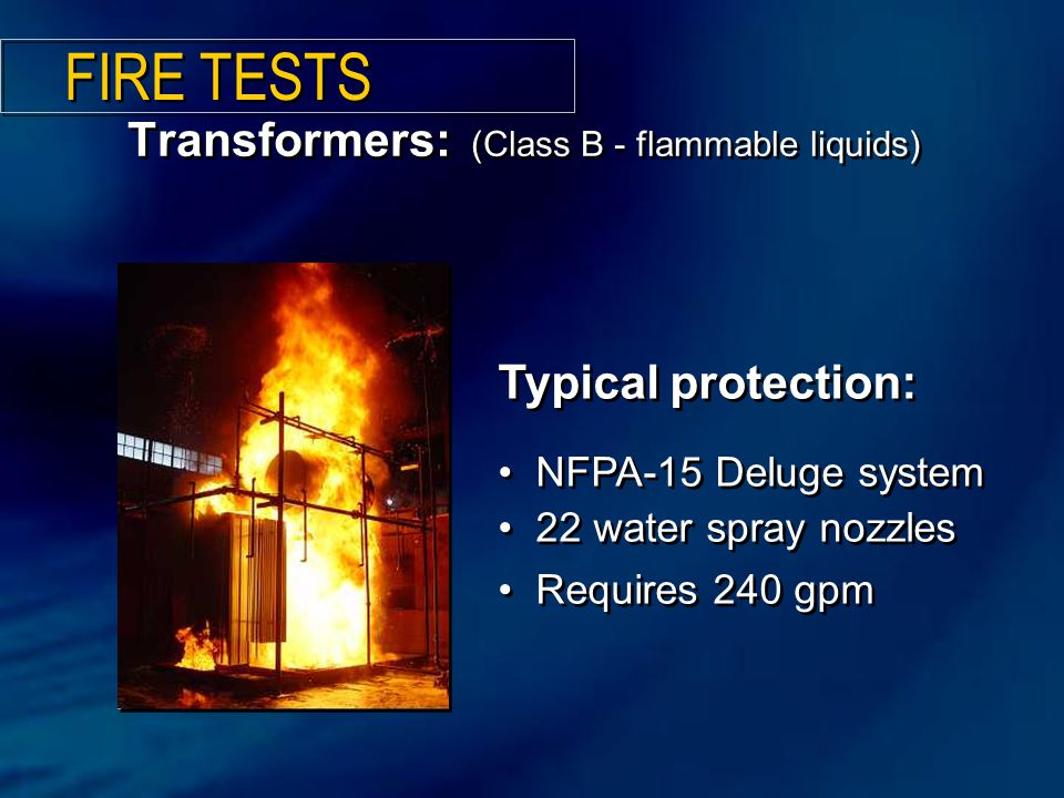 Transformers: (Class B - flammable liquids)