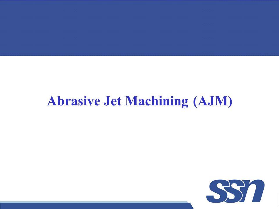 Abrasive Jet Machining (AJM)