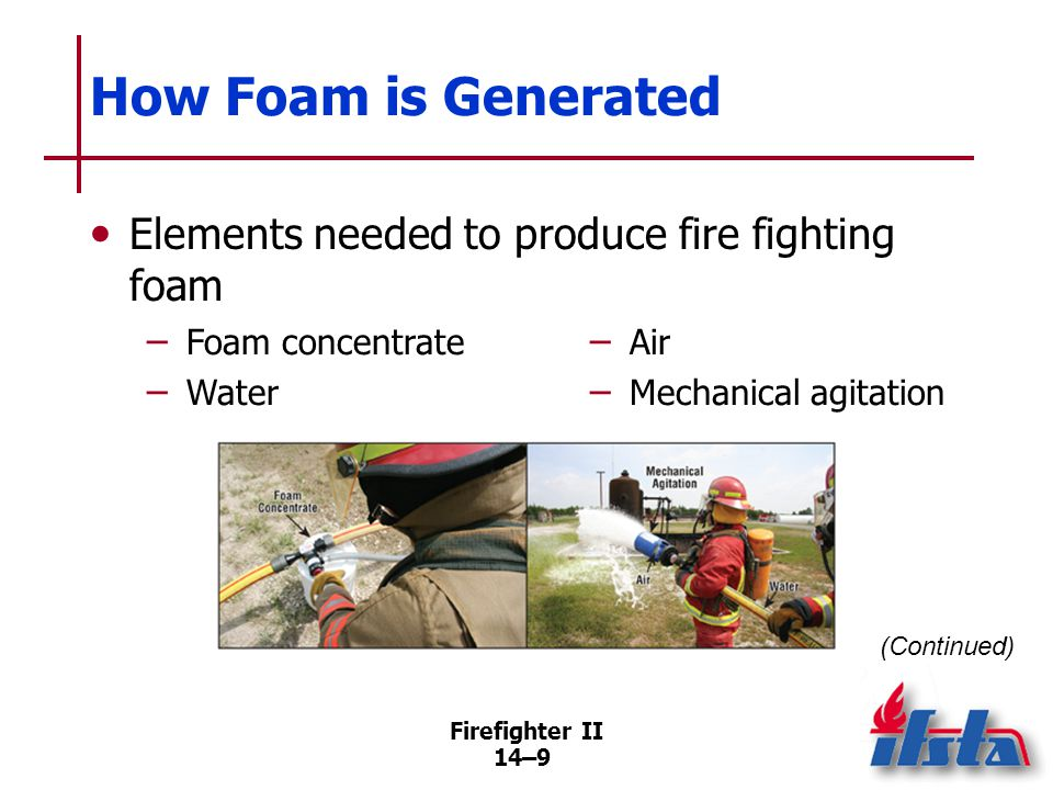 How Foam is Generated All elements must be present and blended in correct ratios. Aeration produces foam bubbles to form effective foam blanket.