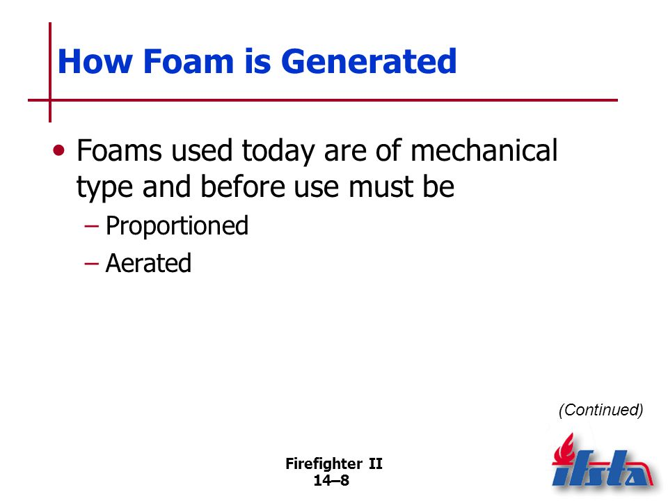 How Foam is Generated Elements needed to produce fire fighting foam
