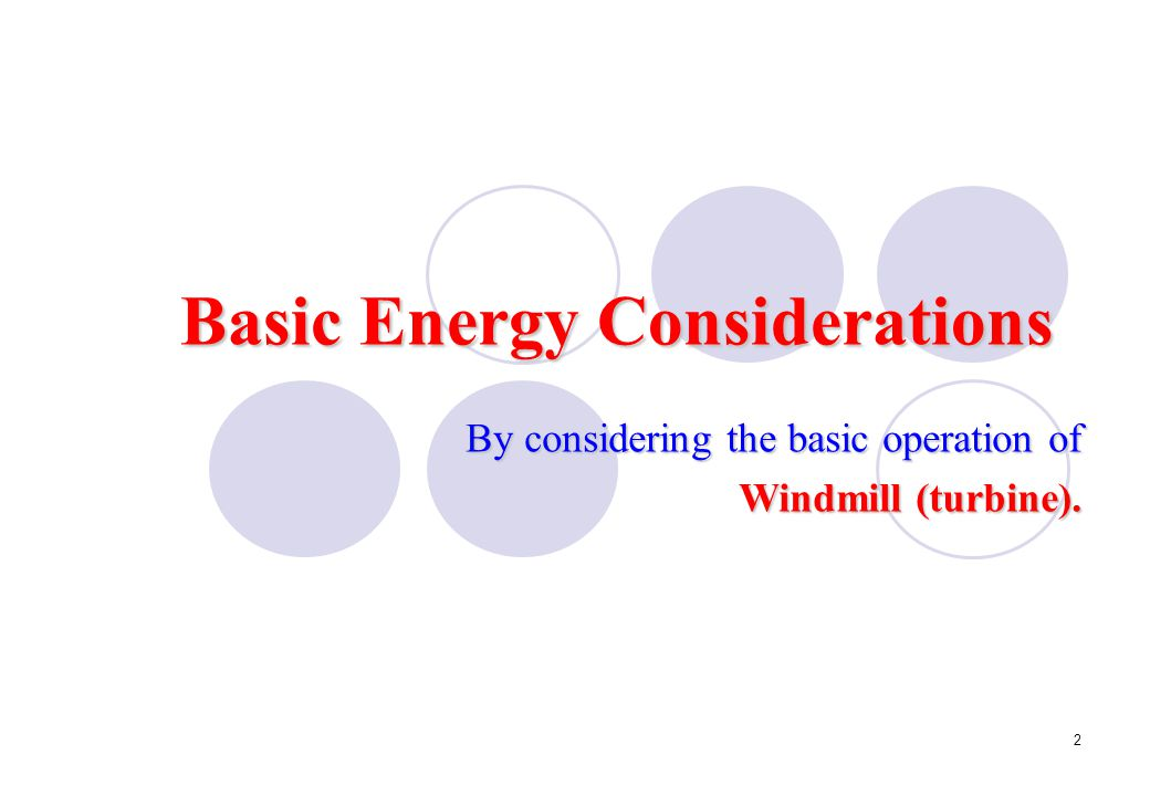 Basic Energy Considerations