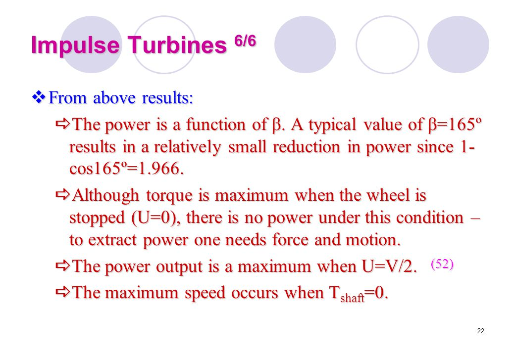 Impulse Turbines 6/6 From above results: