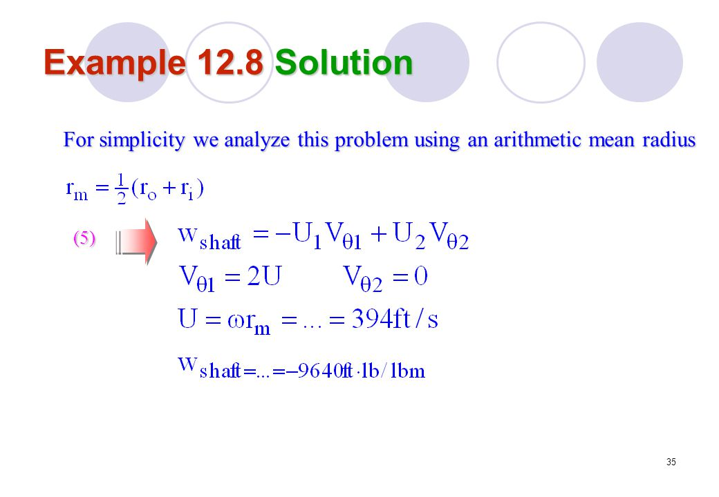 Example 12.8 Solution For simplicity we analyze this problem using an arithmetic mean radius (5)