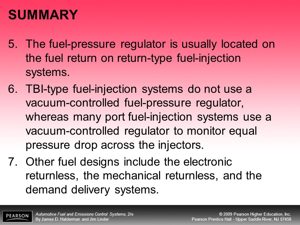 SUMMARY The fuel-pressure regulator is usually located on the fuel return on return-type fuel-injection systems.