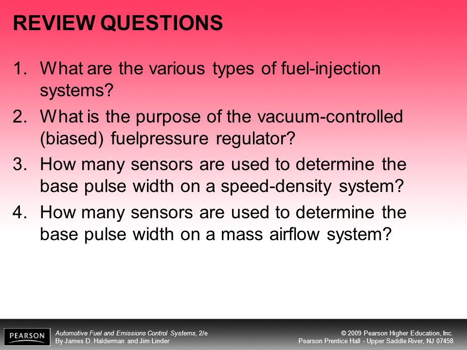 REVIEW QUESTIONS What are the various types of fuel-injection systems