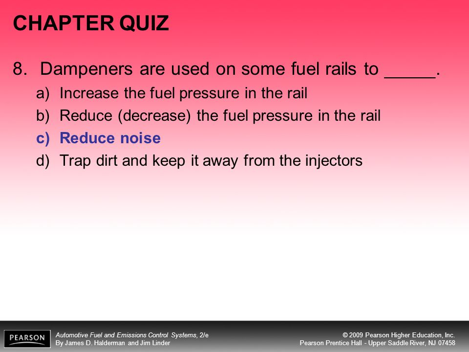 CHAPTER QUIZ 8. Dampeners are used on some fuel rails to _____.