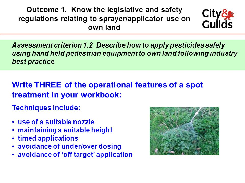 Outcome 1. Know the legislative and safety regulations relating to sprayer/applicator use on own land