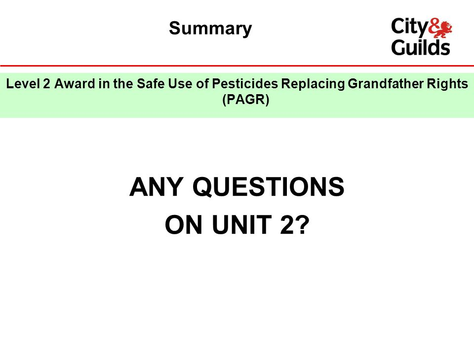 ANY QUESTIONS ON UNIT 2 Summary Questions, roundup.