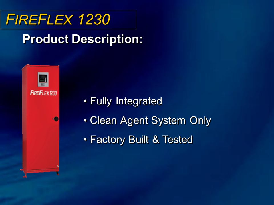 FIREFLEX 1230 Product Description: Fully Integrated