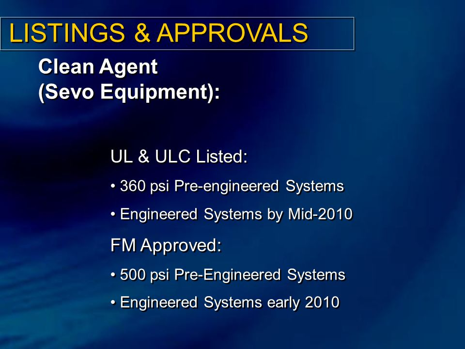LISTINGS & APPROVALS Clean Agent (Sevo Equipment): UL & ULC Listed:
