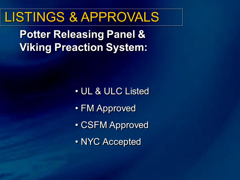 LISTINGS & APPROVALS Potter Releasing Panel & Viking Preaction System: