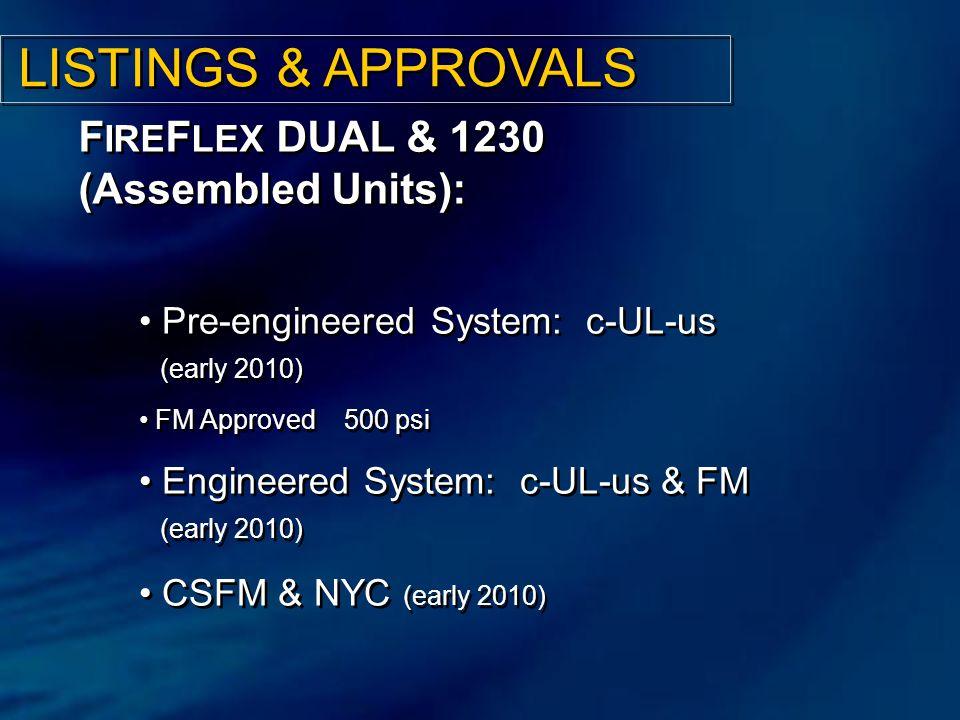 LISTINGS & APPROVALS FIREFLEX DUAL & 1230 (Assembled Units):