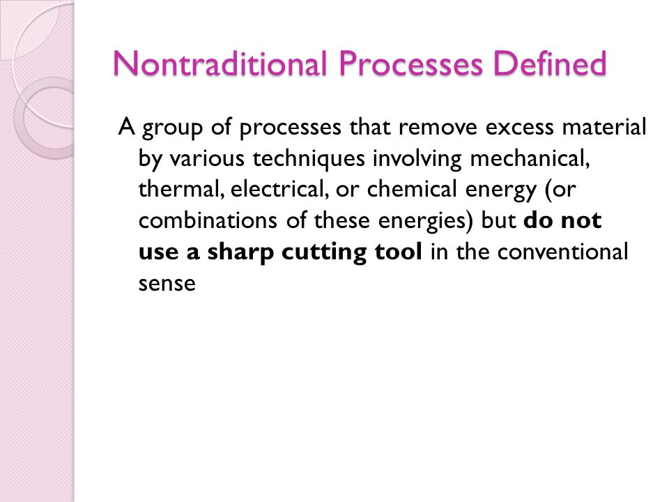 Nontraditional Processes Defined