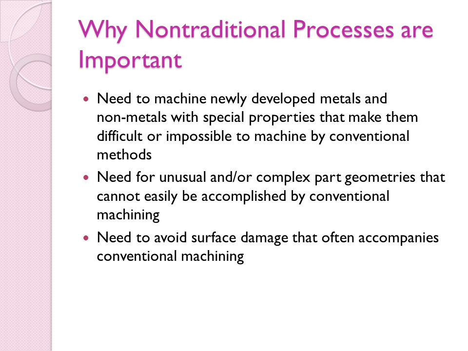 Why Nontraditional Processes are Important