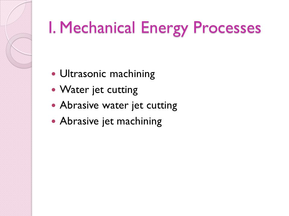 I. Mechanical Energy Processes
