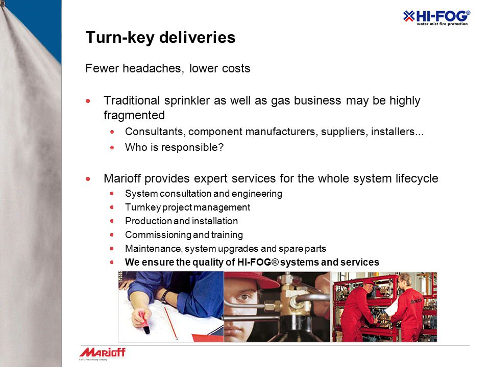 Turn-key deliveries Fewer headaches, lower costs
