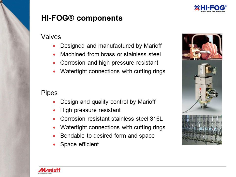 HI-FOG® components Valves Pipes Designed and manufactured by Marioff